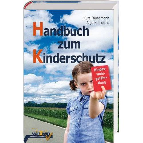 Kurt Thünemann - Handbuch zum Kinderschutz - Preis vom 18.04.2021 04:52:10 h