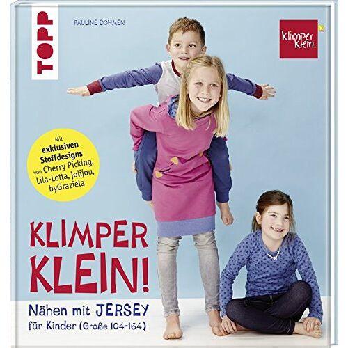 Pauline Dohmen - Nähen mit JERSEY - KLIMPERKLEIN: Nähideen für Kinder (Größe 104-164) - Preis vom 20.10.2020 04:55:35 h