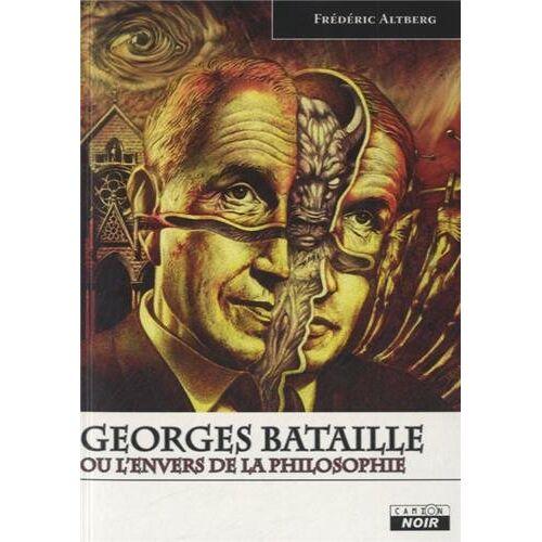 Frédéric Altberg - GEORGES BATAILLE Ou l'envers de la philosophie - Preis vom 16.04.2021 04:54:32 h