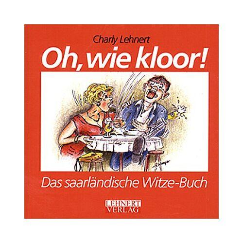 Charly Lehnert - Oh wie kloor: Das saarländische Witze-Buch - Preis vom 11.05.2021 04:49:30 h