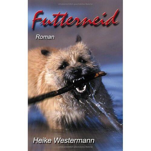 Heike Westermann - Futterneid - Preis vom 19.10.2020 04:51:53 h
