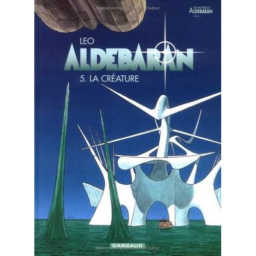 Leo - Aldébaran, Tome 5 : La créature (Aldebaran) - Preis vom 27.02.2021 06:04:24 h