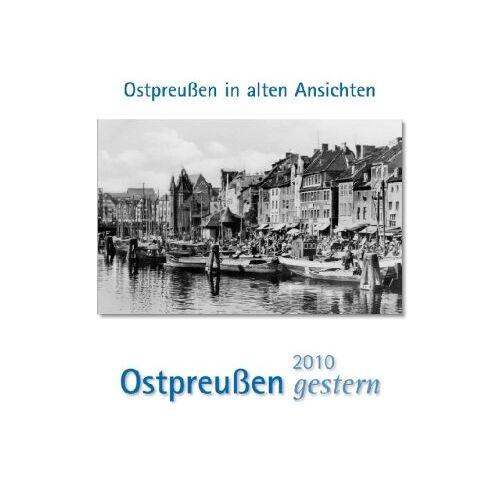 - Ostpreußen gestern 2010: Ostpreußen in alten Ansichten - Preis vom 18.04.2021 04:52:10 h