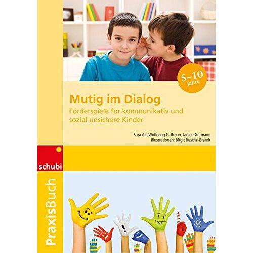 Sara Alt - Mutig im Dialog: Förderspiele für kommunikativ und sozial unsichere Kinder - Preis vom 08.05.2021 04:52:27 h