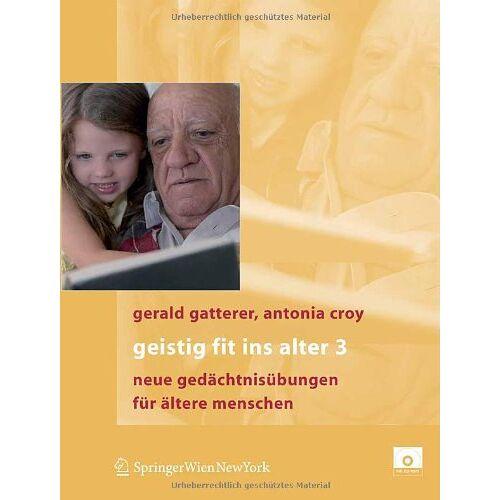 Gerald Gatterer - Geistig fit ins Alter 3: Neue Gedächtnisübungen: Neue Gedachtnisubungen - Preis vom 14.05.2021 04:51:20 h