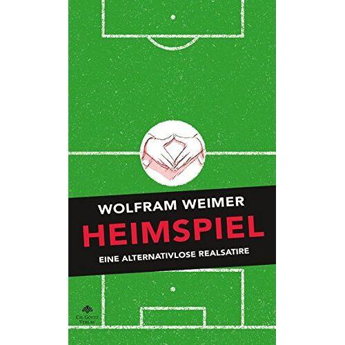Wolfram Weimer - Heimspiel: Eine alternativlose Realsatire - Preis vom 25.02.2021 06:08:03 h