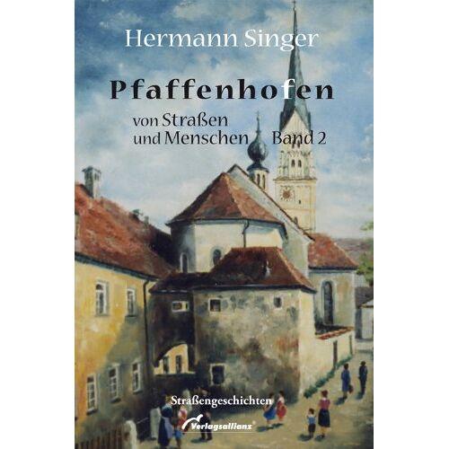 Hermann Singer - Pfaffenhofen - von Straßen und Menschen: Band 2 - Preis vom 16.04.2021 04:54:32 h