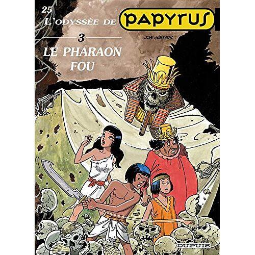 - Papyrus, tome 25 : L'Odyssée de Papyrus III, Le Pharaon fou - Preis vom 13.04.2021 04:49:48 h