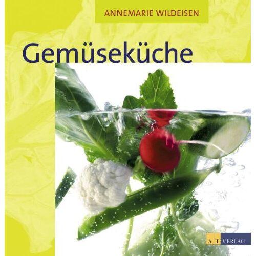 Annemarie Wildeisen - Gemüseküche - Preis vom 21.10.2020 04:49:09 h