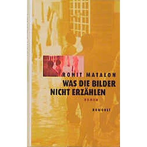 Ronit Matalon - Was die Bilder nicht erzählen: Roman - Preis vom 26.03.2020 05:53:05 h