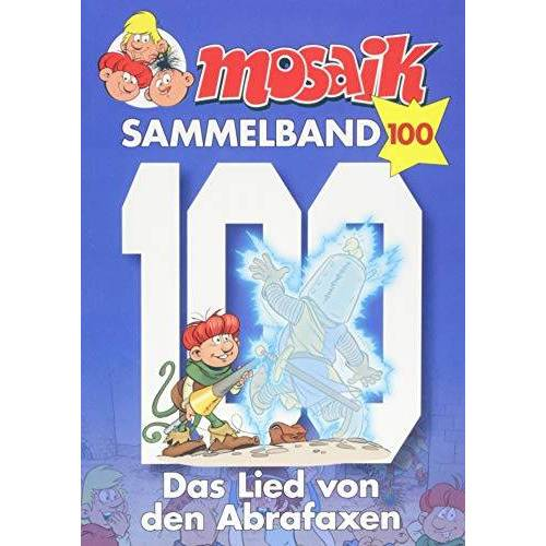 MOSAIK Team - MOSAIK Sammelband 100 Softcover: Das Lied von den Abrafaxen - Preis vom 25.10.2020 05:48:23 h