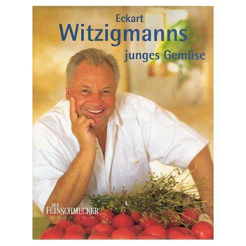 Eckart Witzigmann - Eckart Witzigmanns junges Gemüse - Preis vom 15.04.2021 04:51:42 h