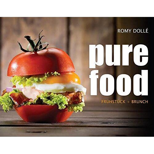 Romy Dollé - pure food: Frühstück + Brunch - Preis vom 26.03.2020 05:53:05 h
