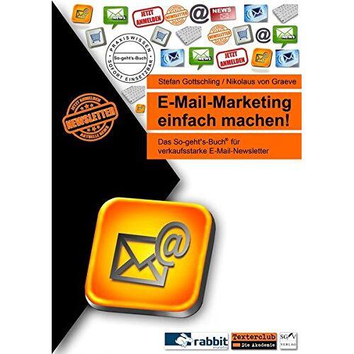 Stefan Gottschling - E-Mail-Marketing einfach machen!: Das So-geht's-Buch für verkaufsstarke E-Mail-Newsletter (So-geht's-Bücher) - Preis vom 10.05.2021 04:48:42 h
