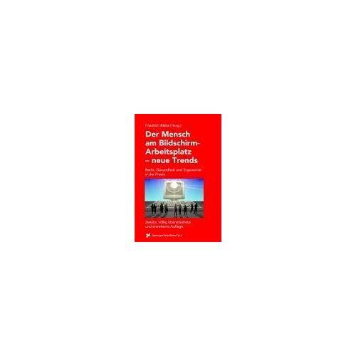 Friedrich Blaha - Trends der Bildschirmarbeit: Ein Handbuch über Recht, Gesundheit und Ergonomie in der Praxis - Preis vom 05.09.2020 04:49:05 h
