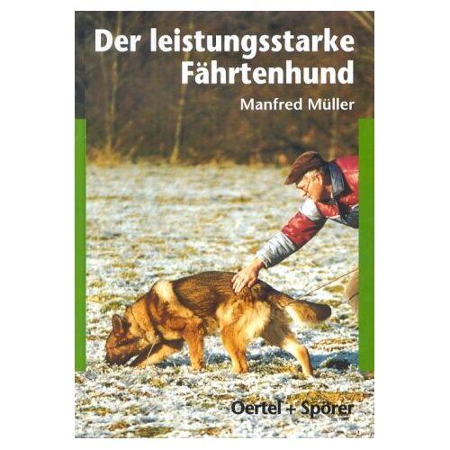 - Der leistungsstarke Fährtenhund - Preis vom 04.10.2020 04:46:22 h