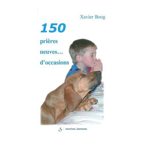 Xavier Boog - 150 prières neuves... d'occasions (ART.CHRISTIANI.) - Preis vom 21.10.2020 04:49:09 h