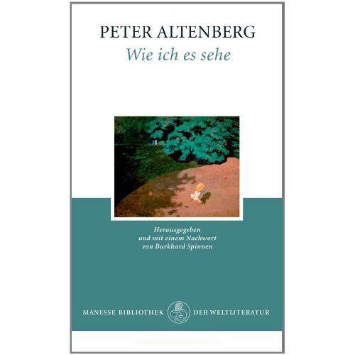 Peter Altenberg - Wie ich es sehe - Preis vom 18.04.2021 04:52:10 h