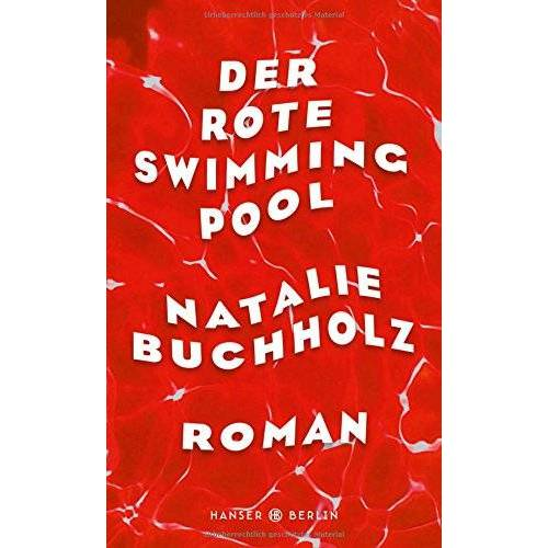 Natalie Buchholz - Der rote Swimmingpool: Roman - Preis vom 05.09.2020 04:49:05 h