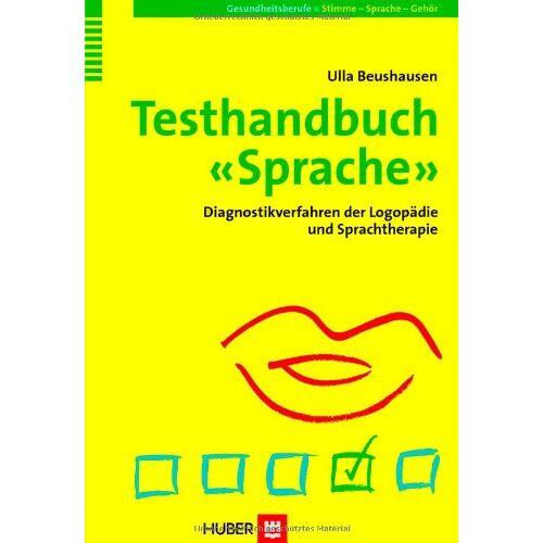 Ulla Beushausen - Testhandbuch Sprache: Diagnostikverfahren in Logopädie und Sprachtherapie - Preis vom 08.05.2021 04:52:27 h