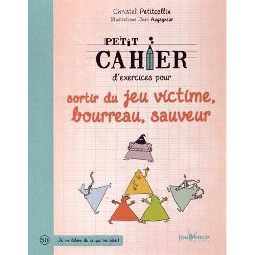 Christel Petitcollin - Petit cahier d'exercices pour sortir du jeu : victime, bourreau, sauveur - Preis vom 18.10.2020 04:52:00 h
