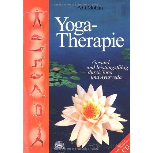 Mohan, A. G. - Yoga-Therapie. Gesund und leistungsfähig durch Yoga und Ayurveda, mit Audio-CD - Preis vom 17.07.2019 05:54:38 h