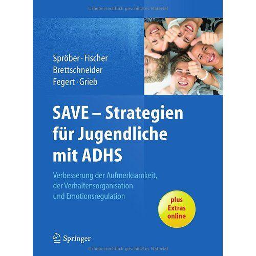 Nina Spröber - SAVE - Strategien für Jugendliche mit ADHS: Verbesserung der Aufmerksamkeit, der Verhaltensorganisation und Emotionsregulation - Preis vom 29.10.2020 05:58:25 h