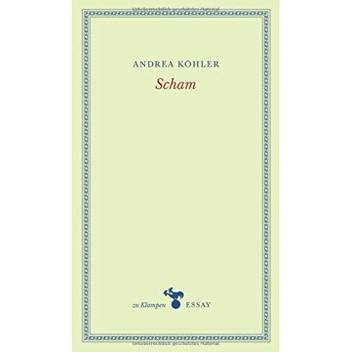 Andrea Köhler - Scham: Vom Paradies zum Dschungelcamp - Preis vom 20.10.2020 04:55:35 h