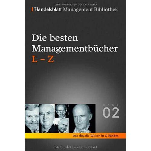 Handelsblatt - Handelsblatt Management Bibliothek. Bd. 2: Die besten Managementbücher, L-Z - Preis vom 14.04.2021 04:53:30 h