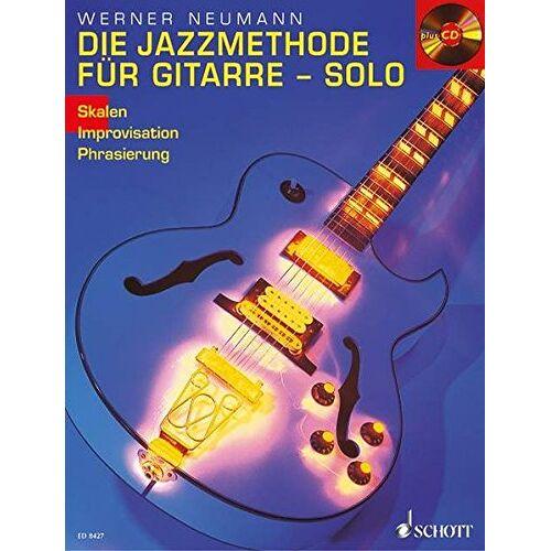 Werner Neumann - Die Jazzmethode für Gitarre - Solo: Skalen - Improvisation - Phrasierung. Gitarre. Ausgabe mit CD. - Preis vom 15.04.2021 04:51:42 h