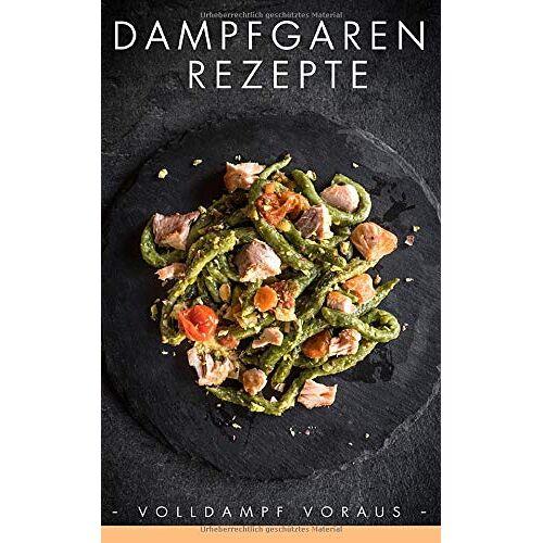 Kristin Oster - Dampfgaren Rezepte: Volldampf voraus - Preis vom 06.09.2020 04:54:28 h