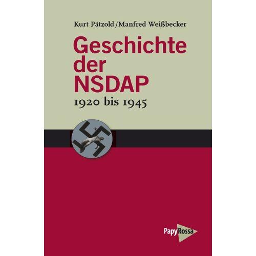 Kurt Pätzold - Geschichte der NSDAP - 1920 bis 1945 - Preis vom 20.10.2020 04:55:35 h