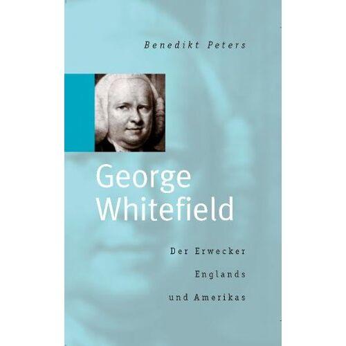 B. Peters - G. Whitefield - Der Erwecker Englands ... - Preis vom 15.04.2021 04:51:42 h