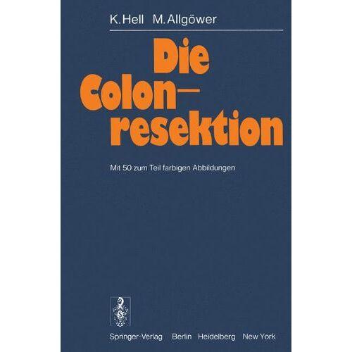 K. Hell - Die Colonresektion - Preis vom 25.02.2021 06:08:03 h