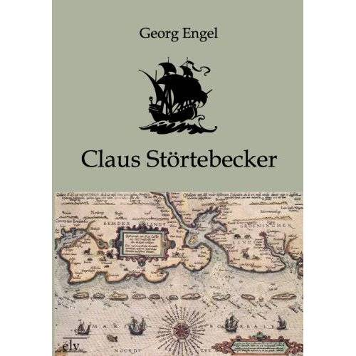 Georg Engel - Claus Störtebecker - Preis vom 09.05.2021 04:52:39 h
