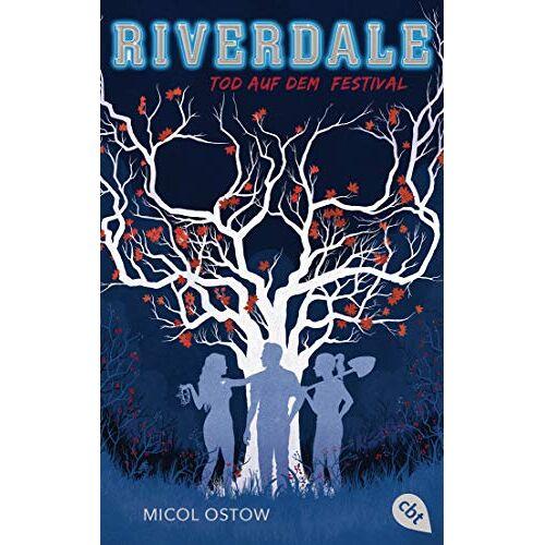 Micol Ostow - RIVERDALE - Tod auf dem Festival (Die RIVERDALE-Reihe, Band 3) - Preis vom 16.05.2021 04:43:40 h
