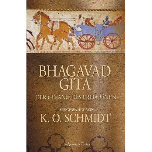 Schmidt, K. O. - Bhagavad Gita: Der Gesang des Erhabenen - Preis vom 20.10.2020 04:55:35 h