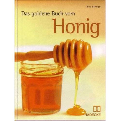 Erica Bänziger - Das Goldene Buch vom Honig - Preis vom 07.05.2021 04:52:30 h