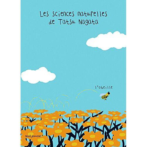 Tatsu Nagata - Les sciences naturelles de Tatsu Nagata : L'abeille - Preis vom 09.04.2021 04:50:04 h