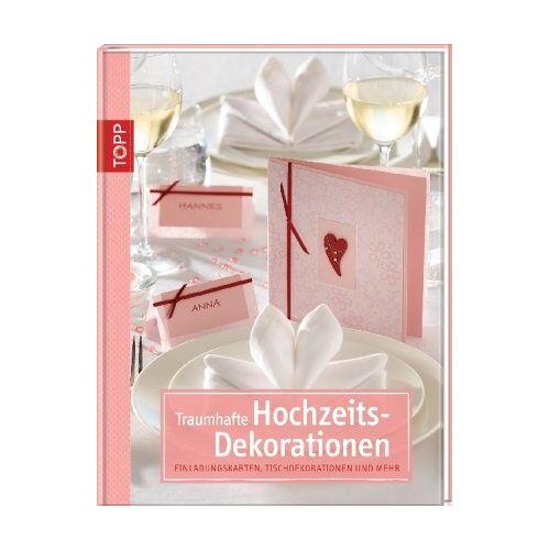 Susanne Krieger - Traumhafte Hochzeits-Dekorationen: Einladungskarten, Tischdekorationen und mehr - Preis vom 24.02.2020 06:06:31 h