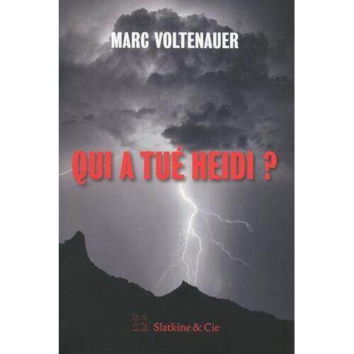 Marc Voltenauer - Qui a Tue Heidi ? - Preis vom 15.01.2021 06:07:28 h