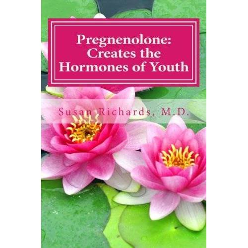Susan Richards M.D. - Pregnenolone: Creates the Hormones of Youth - Preis vom 22.01.2021 05:57:24 h