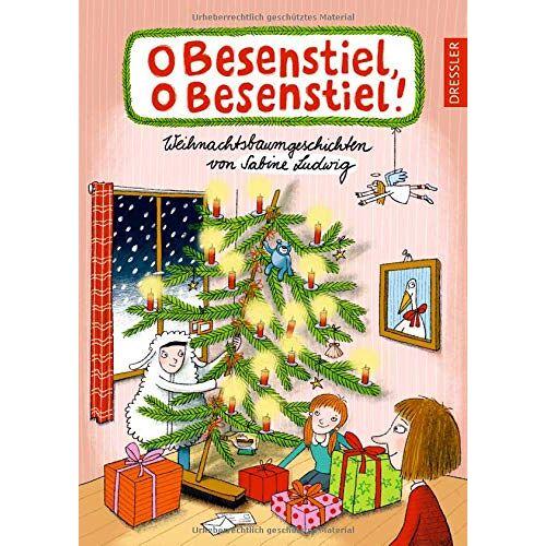Sabine Ludwig - O Besenstiel, o Besenstiel!: Weihnachtsbaumgeschichten von Sabine Ludwig - Preis vom 05.04.2020 05:00:47 h