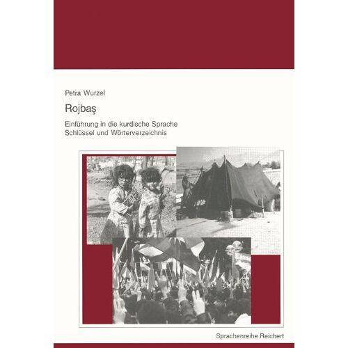 Petra Wurzel - Rojbas, Einführung in die kurdische Sprache, Schlüssel und Wörterverzeichnis - Preis vom 17.01.2020 05:59:15 h