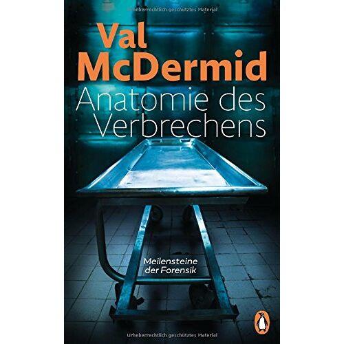 Val McDermid - Anatomie des Verbrechens: Meilensteine der Forensik - Preis vom 15.04.2021 04:51:42 h