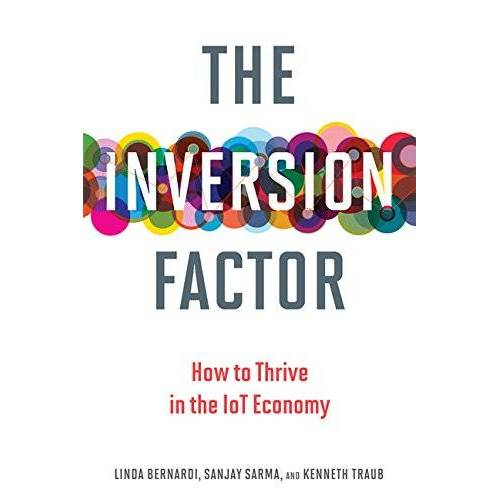Linda Bernardi - Inversion Factor: How to Thrive in the IoT Economy (The Inversion Factor) - Preis vom 22.01.2021 05:57:24 h