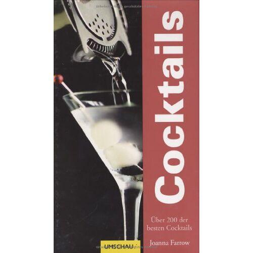Joanna Farrow - Cocktails: Über 200 der besten Cocktails - Preis vom 05.09.2020 04:49:05 h