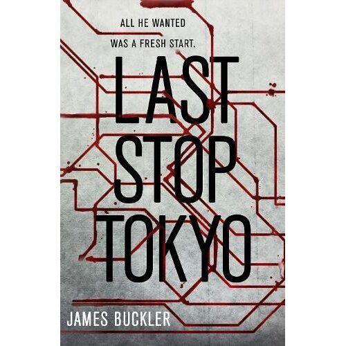James Buckler - Last Stop Tokyo - Preis vom 13.05.2021 04:51:36 h