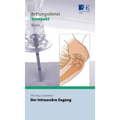 Thomas Semmel - Rettungsdienst kompakt: Der intraossäre Zugang - Preis vom 21.10.2020 04:49:09 h