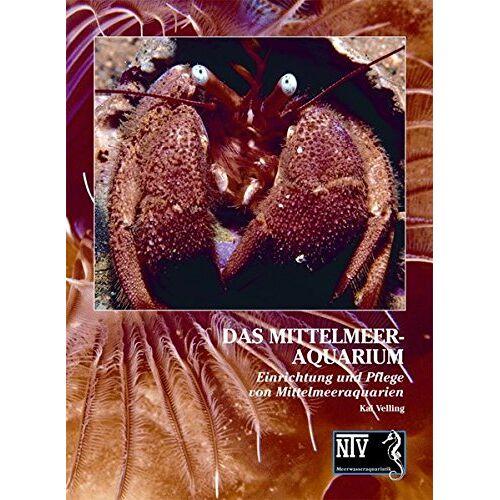 Kai Velling - Das Mittelmeeraquarium: Einrichtung und Pflege von Mittelmeeraquarien (NTV Meerwasseraquaristik) - Preis vom 22.01.2021 05:57:24 h